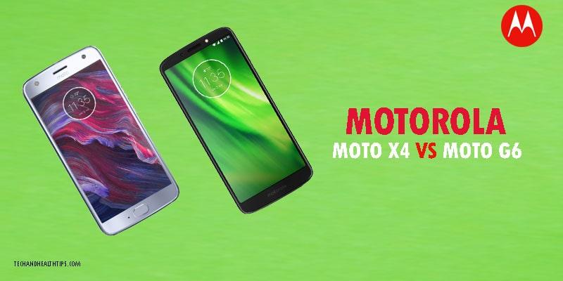 Moto X4 Vs Moto G6