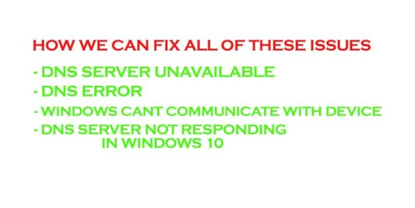 Fix all These issues Dns server unavailable