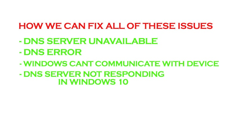 DNS server unavailable HOW WE CAN FIX ALL OF THESE ISSUES