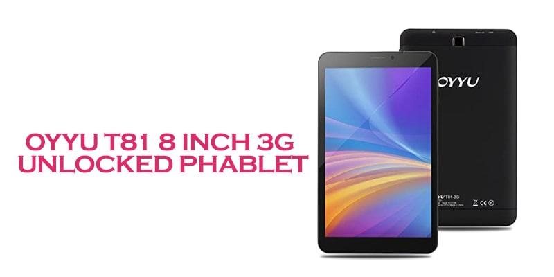 OYYU T81 8 Inch 3G Unlocked Phable