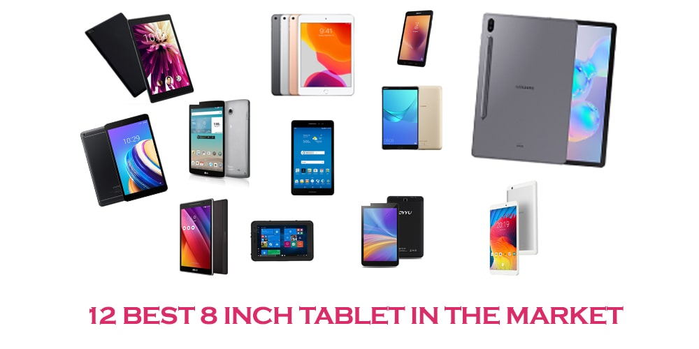 12 BEST 8 INCH TABLET IN THE MARKET