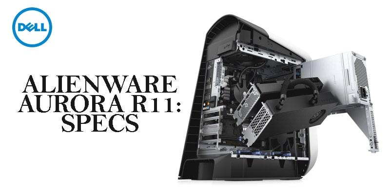 Alienware Aurora R11Specs