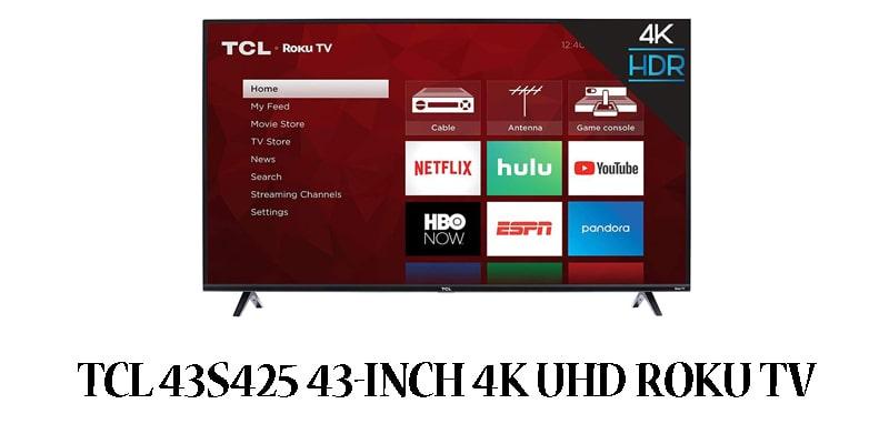 TCL 43S425 43-Inch 4K UHD Roku