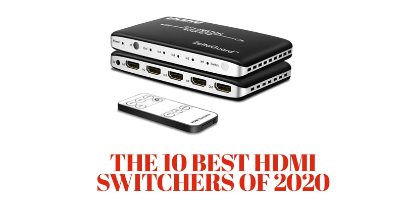The 10 Best HDMI Switch box of 2020