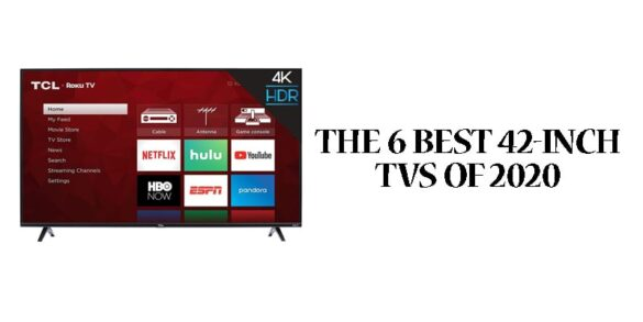 The 6 Best 42-inch TVs of 2020-